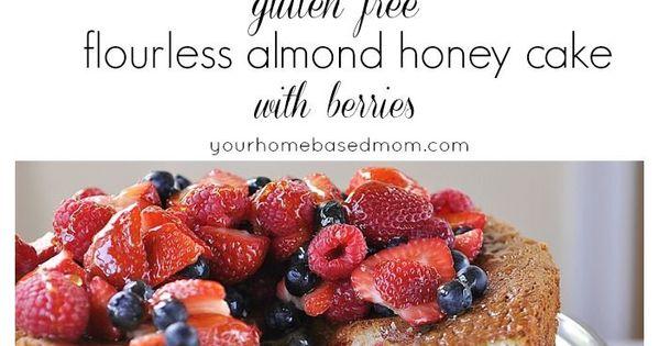 Flourless Almond Honey Cake with Berries  Recipe  Gluten free, Cakes ...