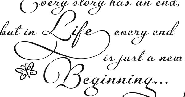 Every Story Has An End But In Life Every Ending Is Just: Every Story Has An End Life Beginning Wall Decal