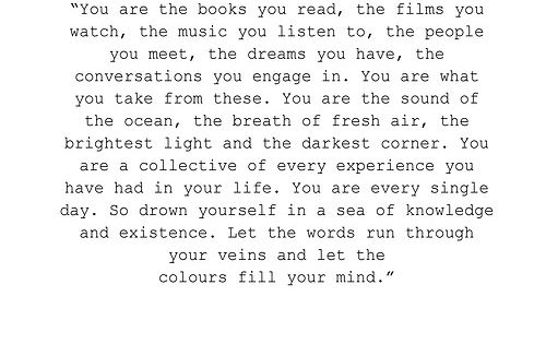 You are the books you read, the films you watch, the music