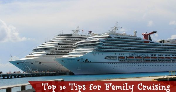 Top Ten Tips For Cruising With Family On Carnival Traveling With Children Pinterest Top