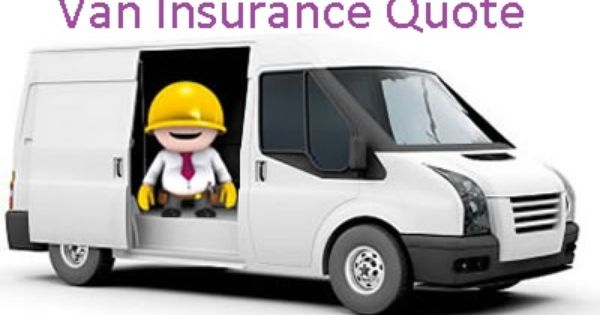 You Are Looking For The Best Van Insurance Quote Get Van Insurance