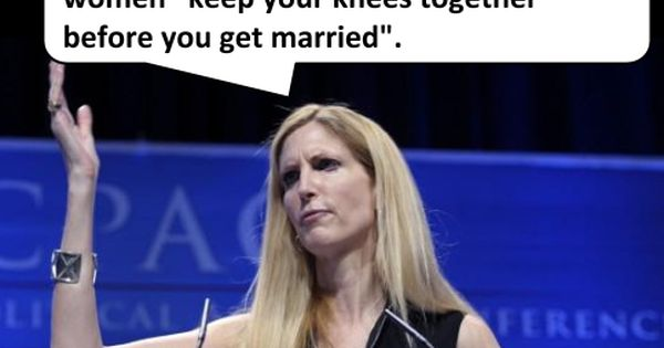 coulter single women According to coulter to be a stupid single woman, you have to be opposed to mitt romney's campaign promise.