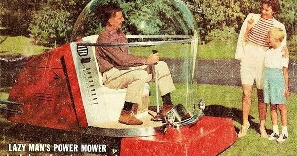 Lazy Man's Power Mower. I don't have grass in my yard, but