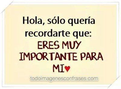 Eres Una De Las Personas Mas Importantes En Mi Vida I Love U