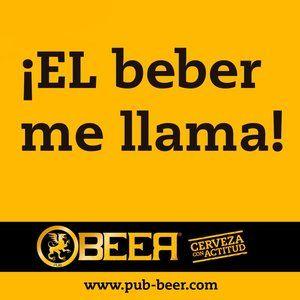 El Beber Me Llama Frases De Borrachos Frases De Cervezas