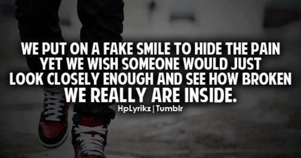 We Put On A Fake Smile To Hide The Pain Yet We Wish