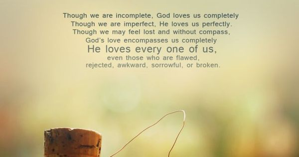 You Are Loved Beyond Measure, Though We Are Incomplete