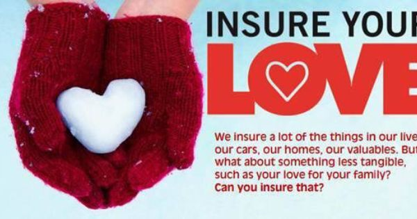 February Is Insure Your Love Month Life Insurance Life
