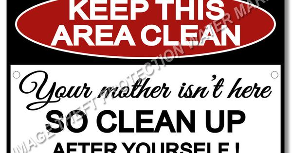 Keep This Area Clean Funny Sign Business Office Break Room ...