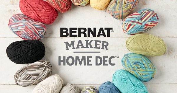 Say Hello To Bernat Maker Home Dec This Exciting New