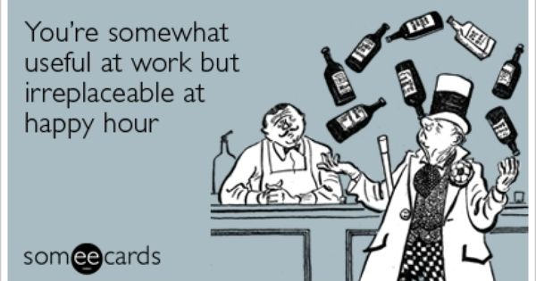 Funny Memes For Happy Hour : Happy hour with coworkers quotes and items to live by