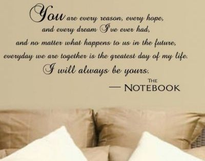 The Notebook quote above the bed in the master bedroom :)