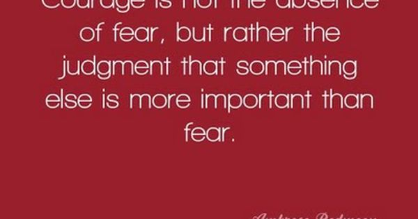 Courage Inspiration Motivation Quote
