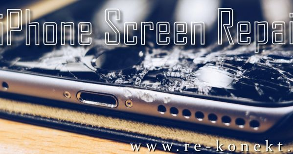 Re Konekt Is The Most Trusted Firm In Florida Which Fulfill Your Iphone Screen Repair Requirement At The Shor Iphone Screen Repair Screen Repair Iphone Screen