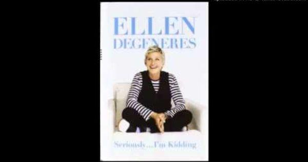 Ellen Degeneres Seriously I M Kidding Audiobook Chapter 2 Audio Books Books Magazines Ellen Degeneres