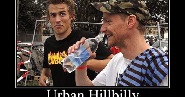 Urban hillbilly. Muahaha | Rednecks | Pinterest | Other and Pictures