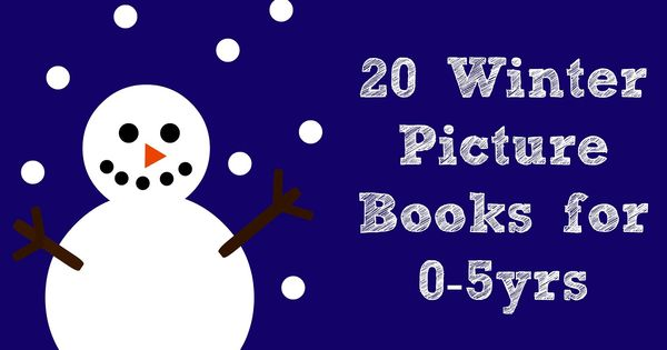 Sun Hats & Wellie Boots: 20 Winter Picture Books for 0-5yrs