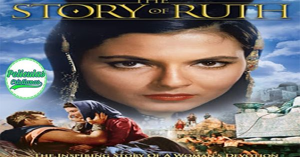 Película Cristiana La Historia De Ruth Hd Español The Story Of Ruth The Bible Movie Christian Movies