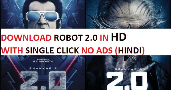 Robot 2 0 Movie Free Download In Hd On Android Device Or Pc Hd Movies Download Download Free Movies Online Full Movies Online Free