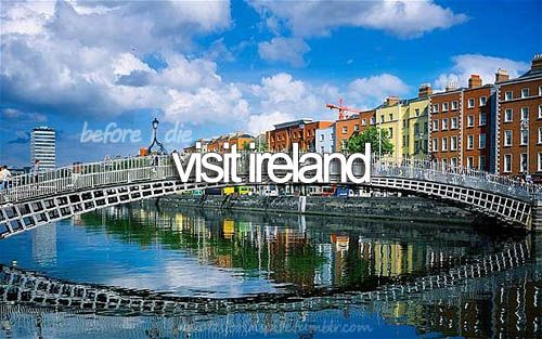 Ireland. 1 place I want to go to. My bucket list inspiration.