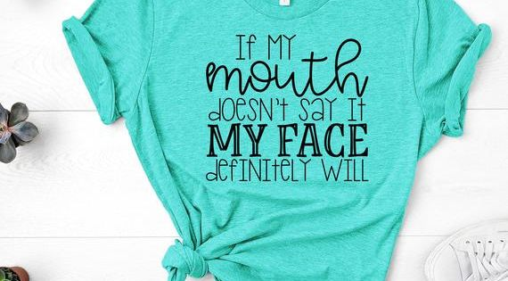 Winsummer If My Mouth Doesnt Say It,My Face Definitely Will Shirts for Womens Funny Tee Shirts Short Sleeve T Shirt