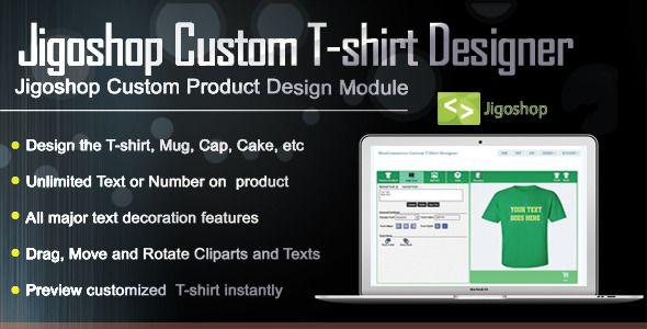 Jigoshop Custom T Shirt And Product Designer Custom Tshirt Design Custom Tshirts T Shirt Design Maker