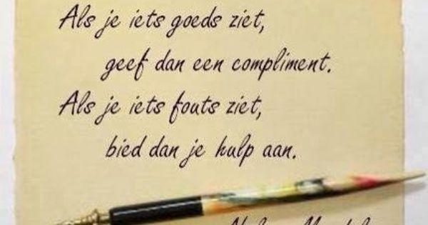 Citaten Schrijven Nederlands : Als je iets goeds ziet geef dan een compliment