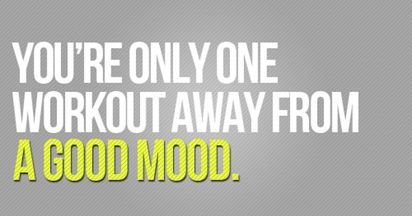 You're Only One Workout Away From A Good Mood