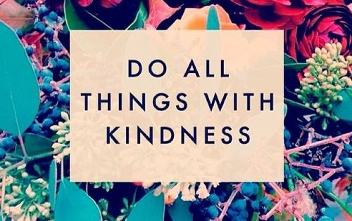 do all things with kindness | Words of Encouragement ...