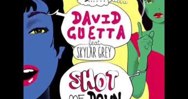 David Guetta Ft Skylar Grey Shot Me Down Extended Version