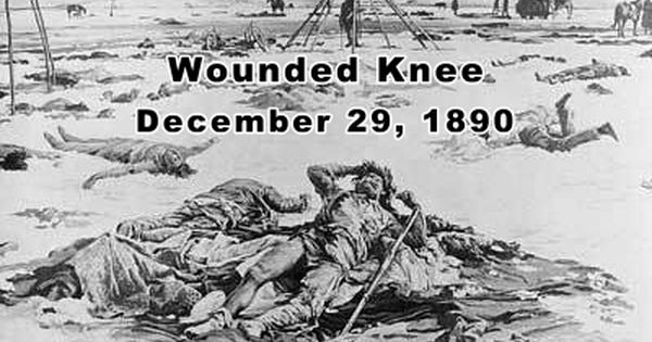 "battle of the wounded knee December 29, 2015, marks the 125th anniversary of the wounded knee massacre, a ""sad and horrible event"" americans still struggle to understand."