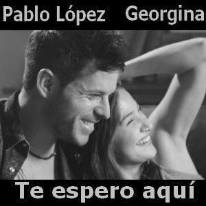 Pablo Lopez Te Espero Aqui Ft Georgina Canciones Letras Y Acordes Espero