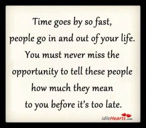 Time Goes By So Fast People Go In And Out Of Your Life Fast Quotes Quotes About Moving On In Life Always Be Positive