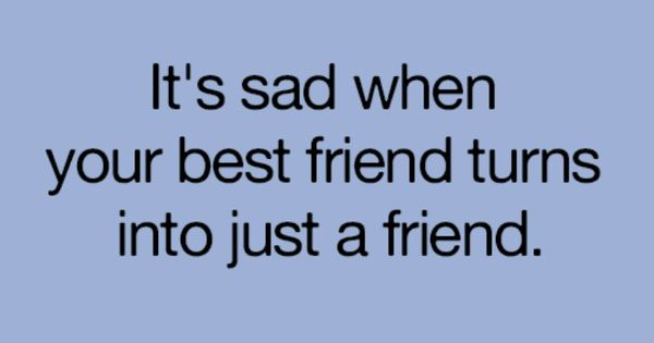 Sad Quotes Best Friend: It's Sadder When You Loose Your Best Friend