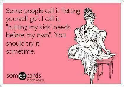 Letting Yourself Go | Quotes | Kids come first, I dont want ...