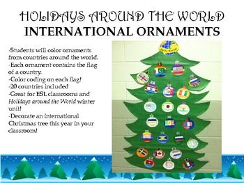 Students Will Color Ornaments From Countries Around The World Each Ornament Contains The Flag Of A Countr Holidays Around The World Holiday December Lessons