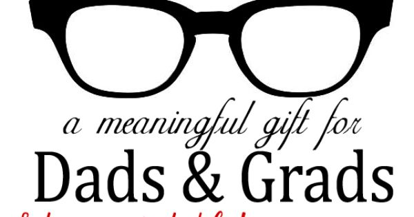 Meaningful Gift for Dads & Grads PLUS Free Father's Day & Graduation
