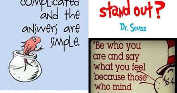 Dr Seuss Life Lessons / Quotes :)