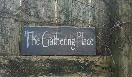 The Gathering Place Distressed Primitive Wood Sign 4 3 4