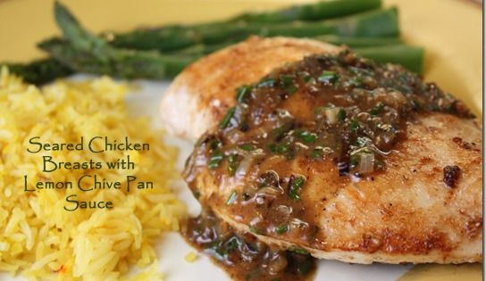 Seared Chicken Breasts with Lemon Chive Pan Sauce | Recipes to Try ...