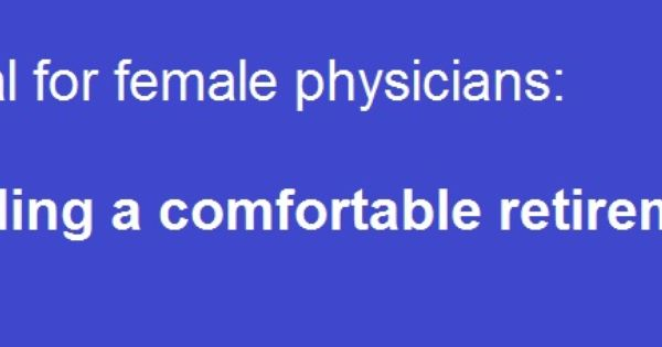 Female Physicians And Financial Planning Key Facts From The 2015