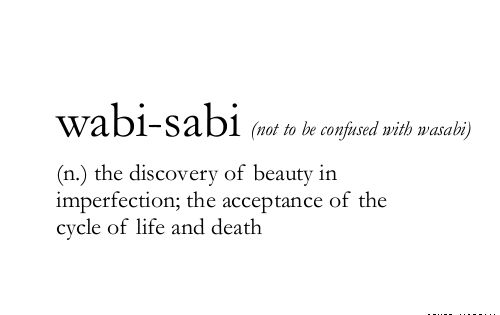 y de ésta otra página: wabi-sabi is the Japanese art of finding