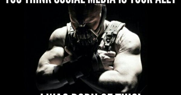 This Is My Response When Given Advice About Social Media Socialmedia Digitalmarketing Market With Images Batman Quotes Dark Knight The Dark Knight Rises Bikini Workout