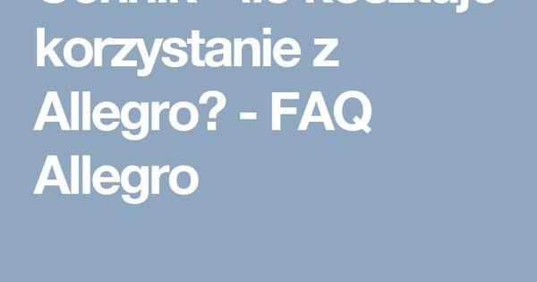 Cennik Ile Kosztuje Korzystanie Z Allegro Faq Allegro Allegro Faq