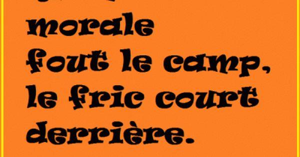 Citation De Jacques Prevert Quand La Morale Fout Le Camp Le Fric Court Derriere Categorie Aphorismes Citation Texte Foutre