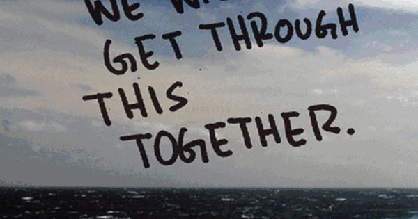 We Will Get Through This Together. #quote
