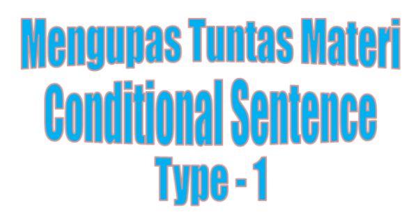 Penjelasan Conditional Sentence Type 1 Contoh Kalimat Contoh Soal Dan Kunci Jawaban Tech Company Logos Education Allianz Logo