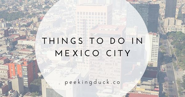 things to do in mexico city mexico city things to do in