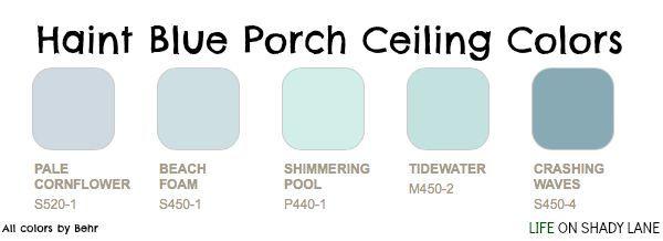 Haint Blue Blue Porch Ceiling Colored Ceiling Blue Ceilings