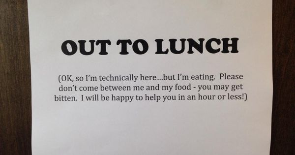 Funny Lunch With Friends Quotes: Out To Lunch- A Cute/funny Sign To Display On Your